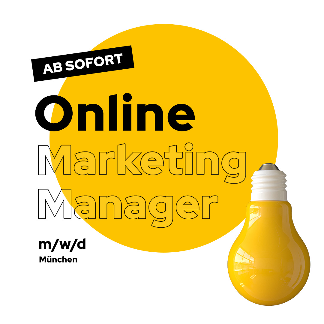Stellenausschreibung Online Marketing Manager München Job