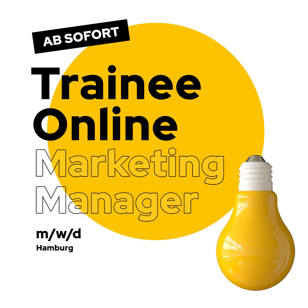 Stellenanzeige Trainee Online Marketing Manager Hamburg
